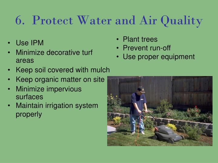 6.  Protect Water and Air Quality