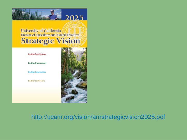http://ucanr.org/vision/anrstrategicvision2025.pdf
