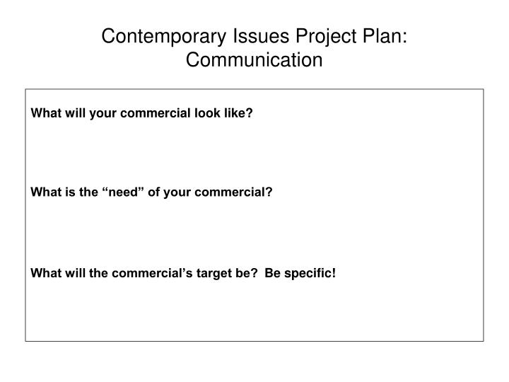 Contemporary Issues Project Plan: Communication