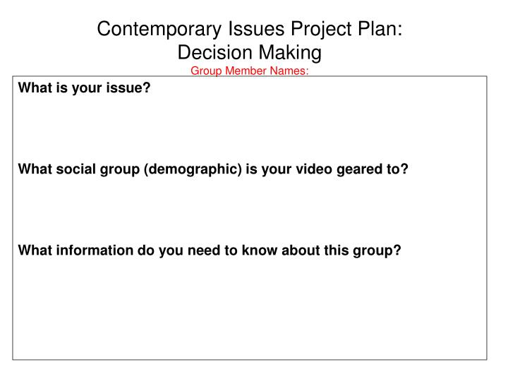 contemporary issues project plan decision making group member names