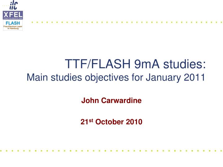 Ttf flash 9ma studies main studies objectives for january 2011