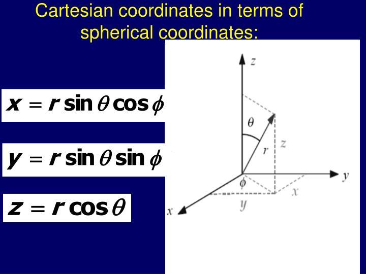 Cartesian coordinates in terms of spherical coordinates: