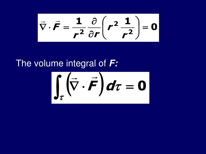 The volume integral of