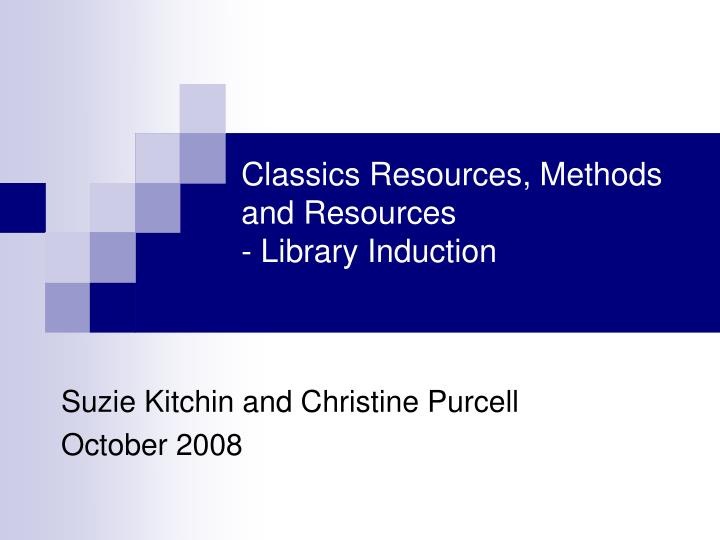 Classics Resources, Methods and Resources
