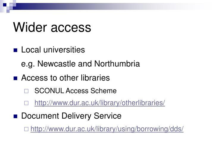 Wider access