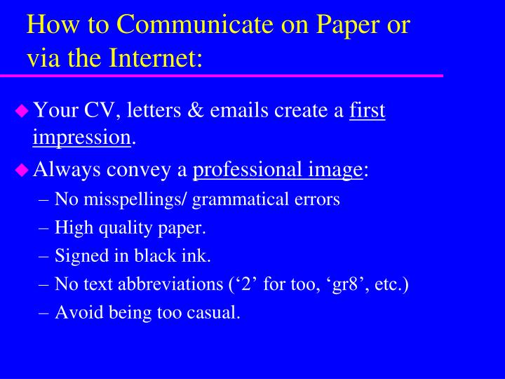 How to Communicate on Paper or via the Internet: