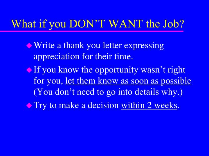 What if you DON'T WANT the Job?