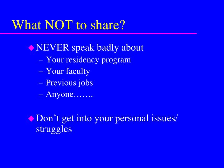What NOT to share?