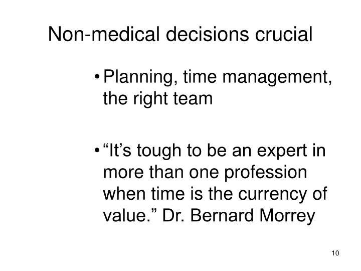 Non-medical decisions crucial