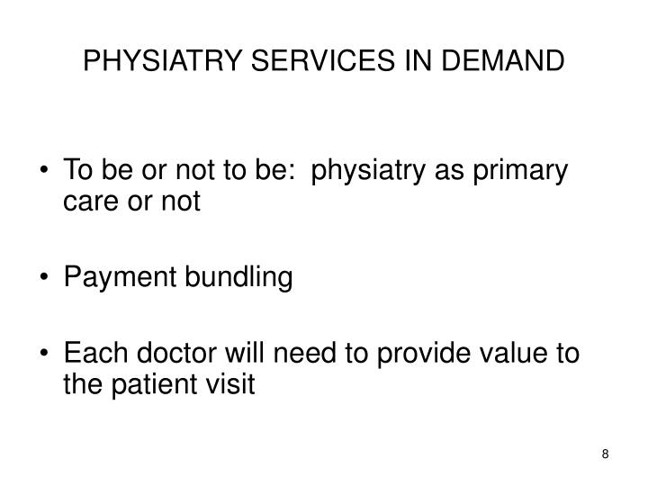 PHYSIATRY SERVICES IN DEMAND