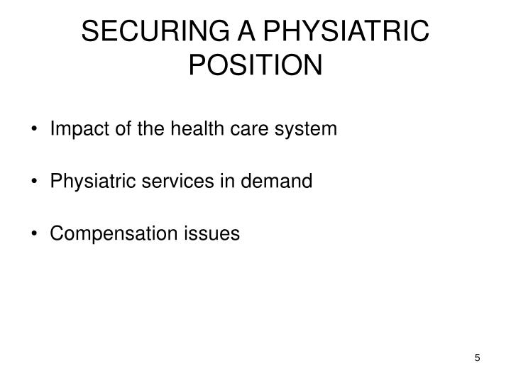 SECURING A PHYSIATRIC POSITION