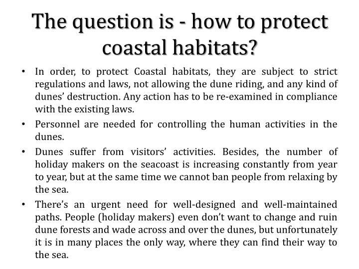 The question is - how to protect coastal habitats?