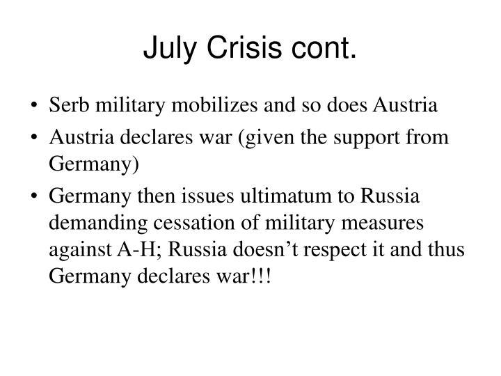 July Crisis cont.