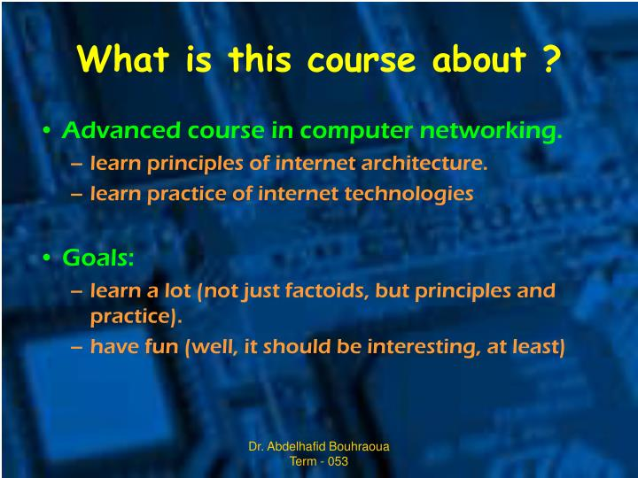 What is this course about ?