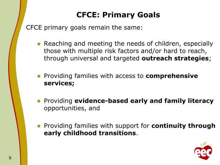 CFCE: Primary Goals