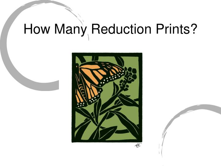 How Many Reduction Prints?