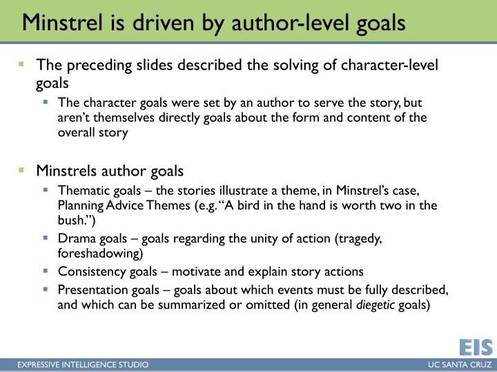 Minstrel is driven by author-level goals