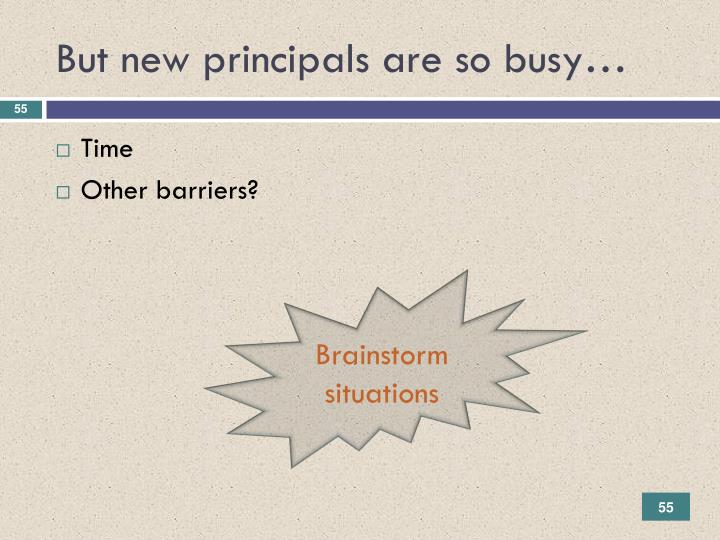But new principals are so busy…