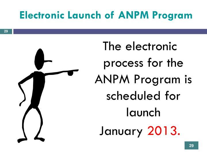 Electronic Launch of ANPM Program