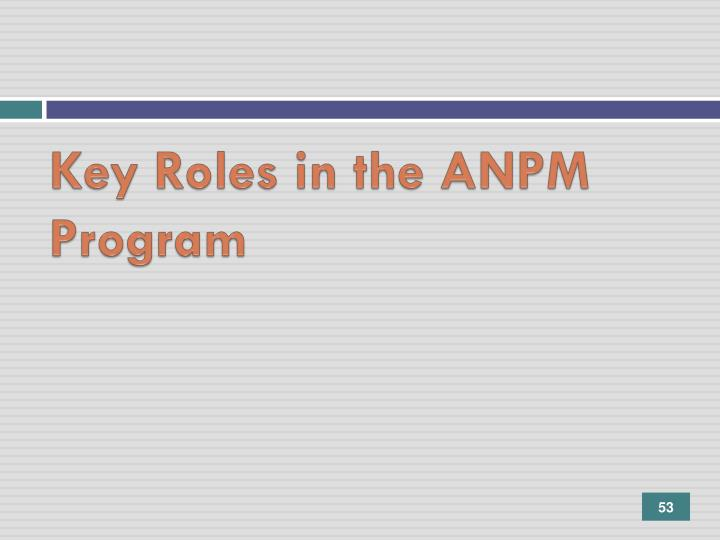Key Roles in the ANPM Program