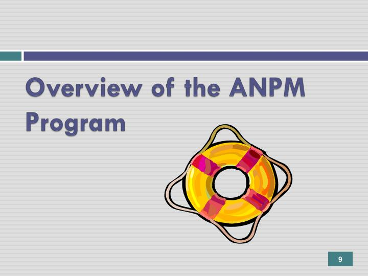 Overview of the ANPM Program