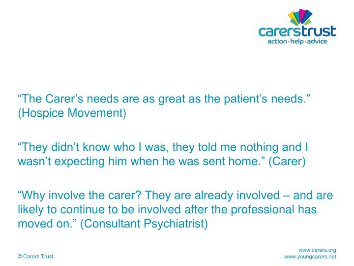 """The Carer's needs are as great as the patient's"