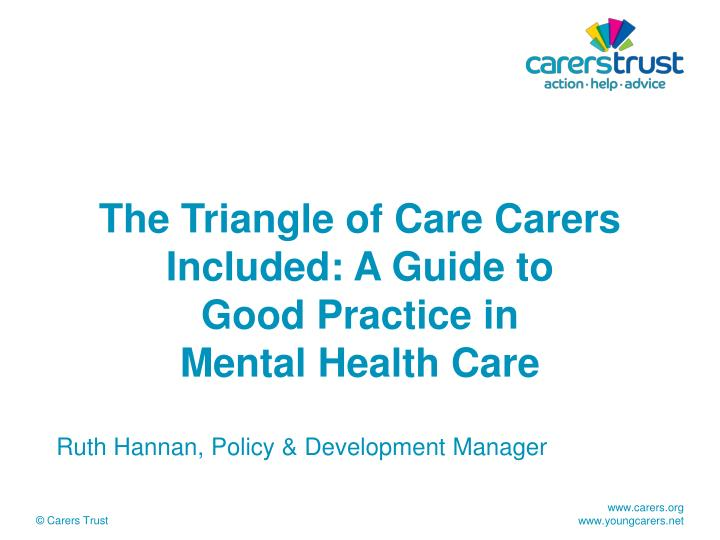 The triangle of care carers included a guide to good practice in mental health care