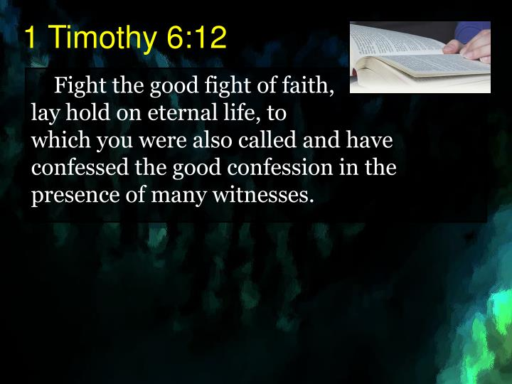 1 Timothy 6:12