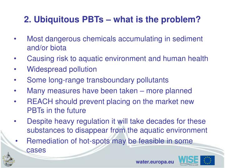 2. Ubiquitous PBTs – what is the problem?