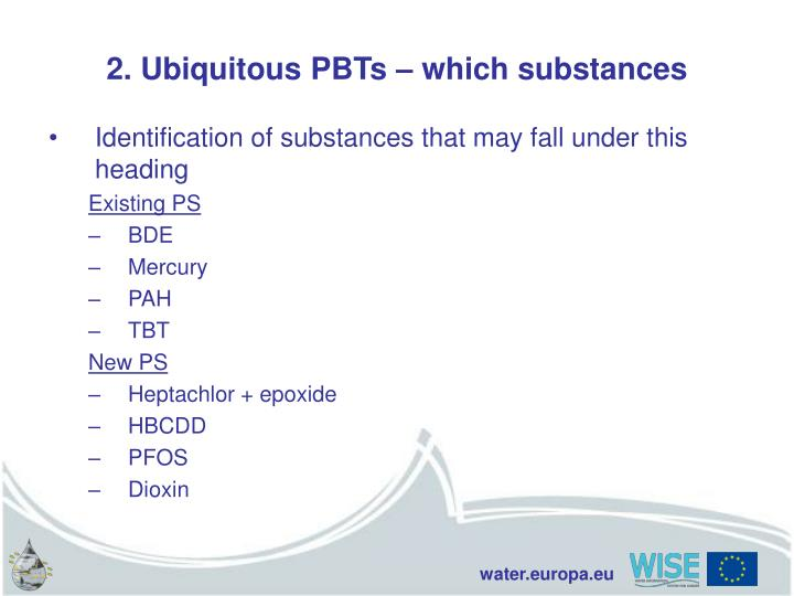 2. Ubiquitous PBTs – which substances