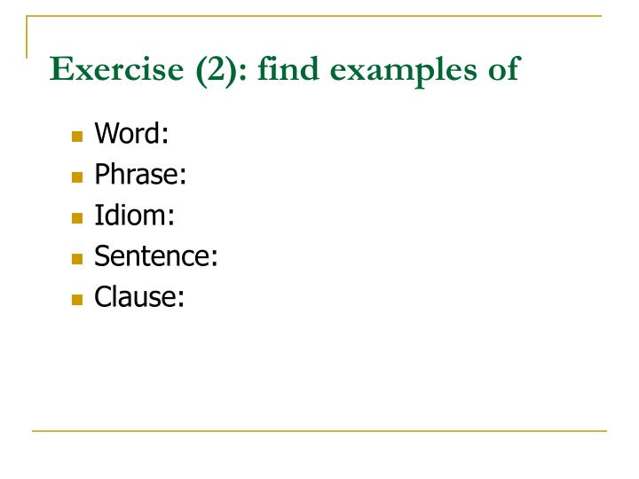 Exercise (2): find examples of