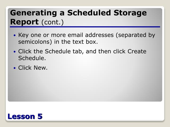 Generating a Scheduled Storage Report