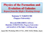 physics of the formation and evolution of galaxies report from the high z working group