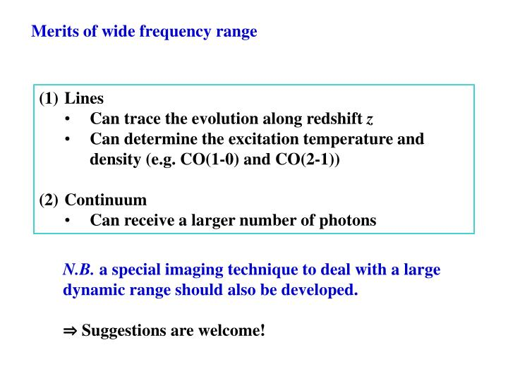 Merits of wide frequency range