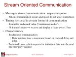 stream oriented communication