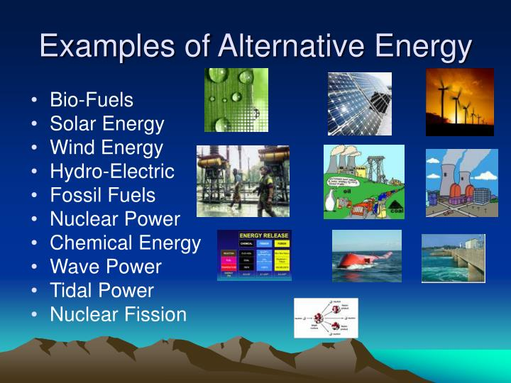 Examples of alternative energy