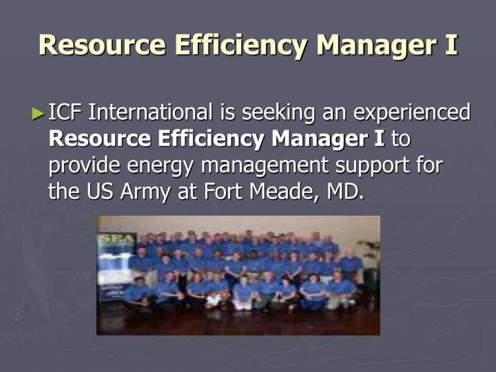 Resource Efficiency Manager I