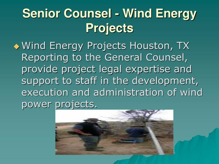 Senior Counsel - Wind Energy Projects