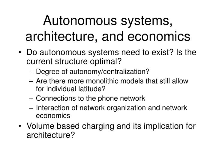 Autonomous systems, architecture, and economics
