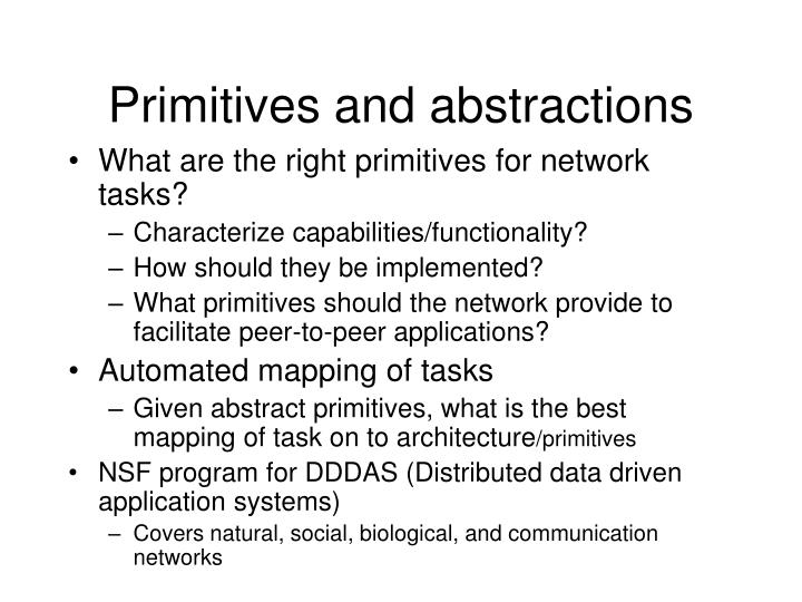 Primitives and abstractions