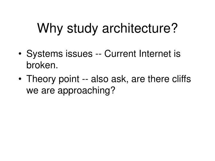 Why study architecture?