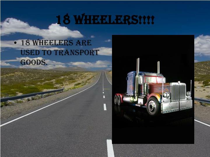 18 Wheelers!!!!