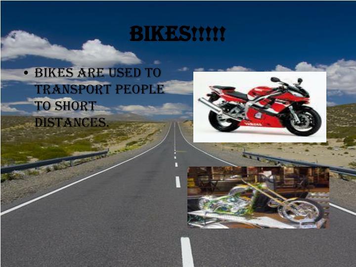 Bikes!!!!!