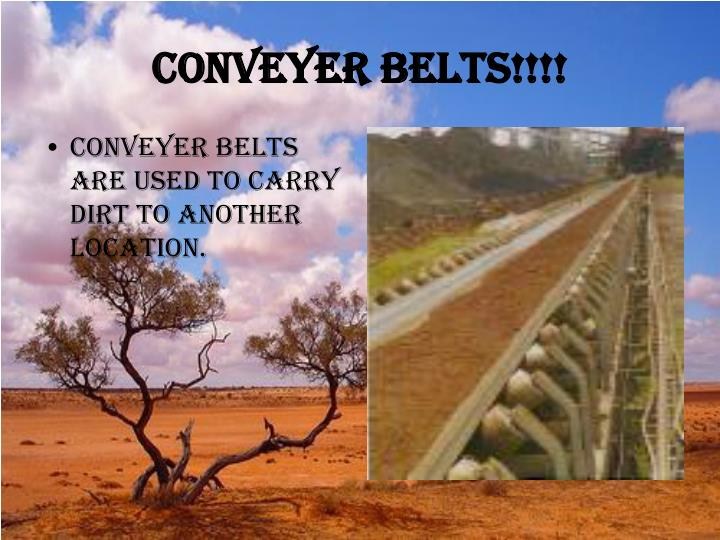 Conveyer Belts!!!!