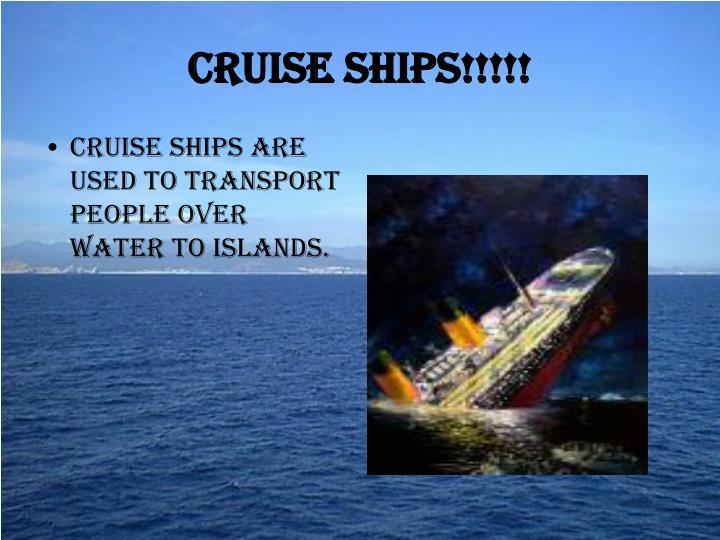 Cruise Ships!!!!!