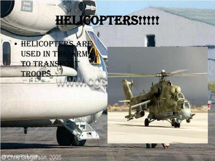 Helicopters!!!!!