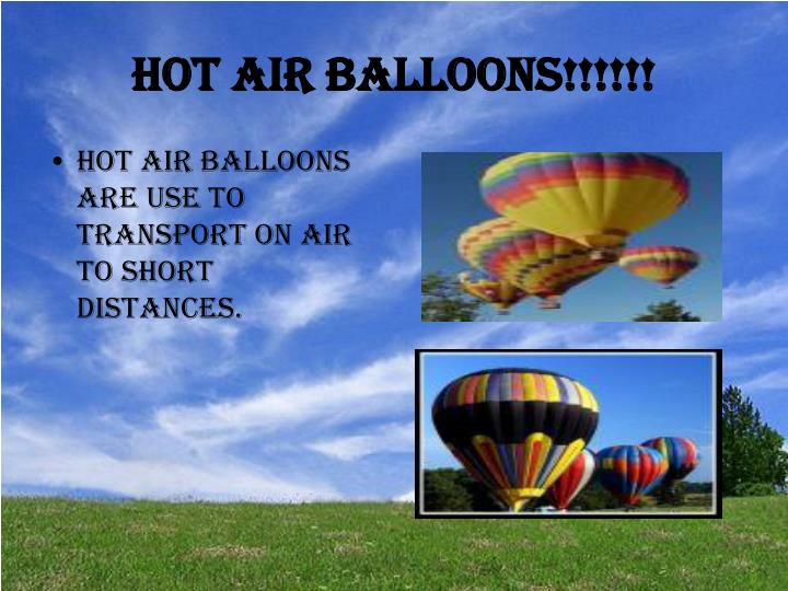 Hot air balloons!!!!!!