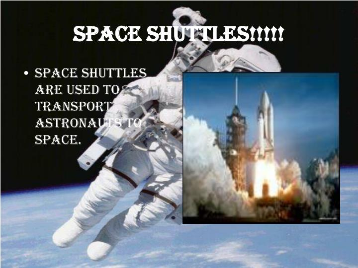 Space shuttles!!!!!