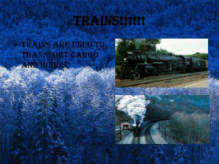Trains!!!!!!