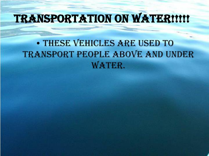 Transportation on water!!!!!